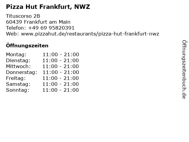 Pizza Hut Frankfurt, NWZ in Frankfurt am Main: Adresse und Öffnungszeiten