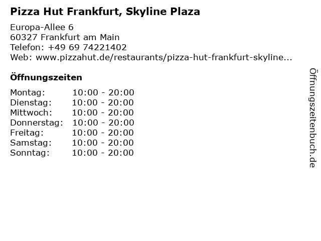 Pizza Hut Frankfurt, Skyline Plaza in Frankfurt am Main: Adresse und Öffnungszeiten