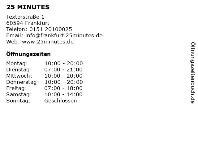 25 MINUTES in Frankfurt: Adresse und Öffnungszeiten