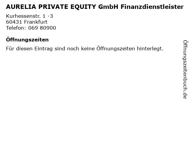 AURELIA PRIVATE EQUITY GmbH Finanzdienstleister in Frankfurt: Adresse und Öffnungszeiten