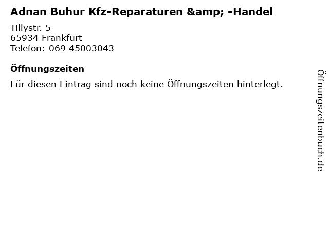 Adnan Buhur Kfz-Reparaturen & -Handel in Frankfurt: Adresse und Öffnungszeiten