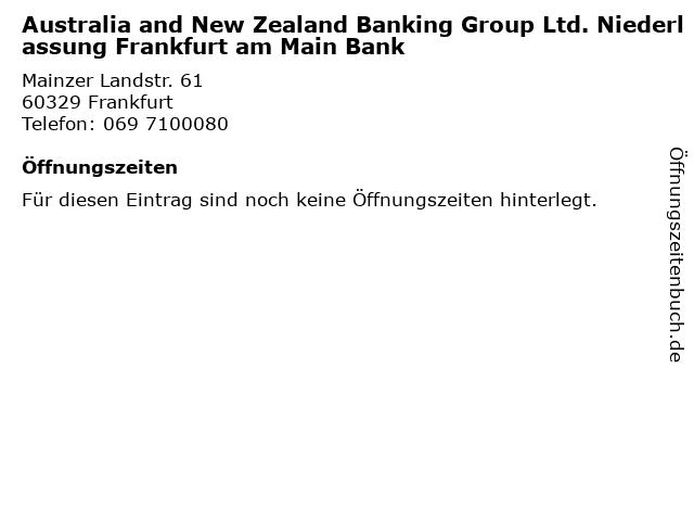 Australia and New Zealand Banking Group Ltd. Niederlassung Frankfurt am Main Bank in Frankfurt: Adresse und Öffnungszeiten