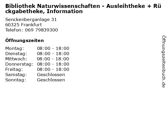 Bibliothek Naturwissenschaften - Ausleihtheke + Rückgabetheke, Information in Frankfurt: Adresse und Öffnungszeiten