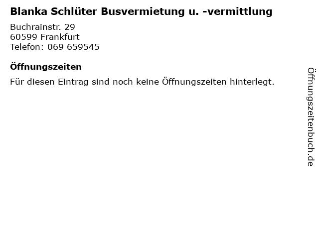 Blanka Schlüter Busvermietung u. -vermittlung in Frankfurt: Adresse und Öffnungszeiten