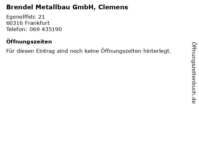 Brendel Metallbau GmbH, Clemens in Frankfurt: Adresse und Öffnungszeiten