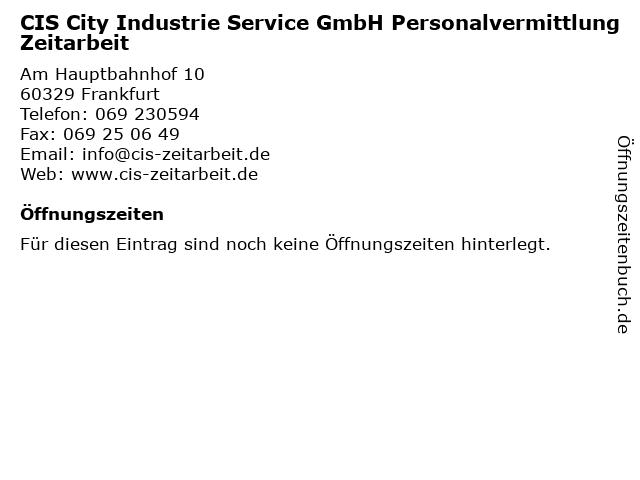 CIS City Industrie Service GmbH Personalvermittlung Zeitarbeit in Frankfurt: Adresse und Öffnungszeiten