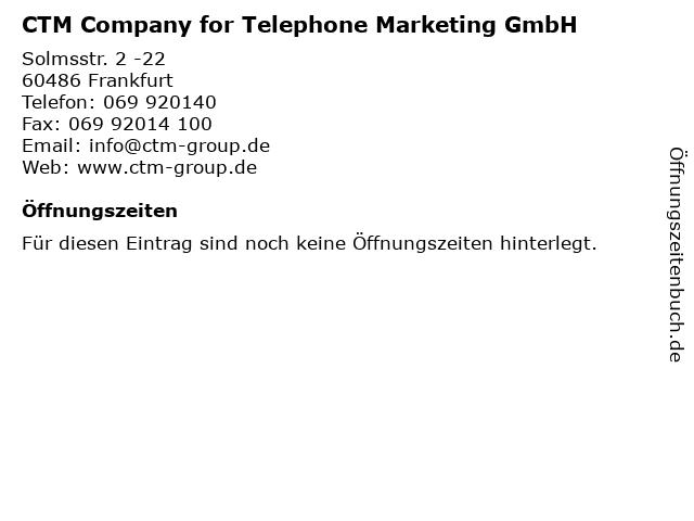 CTM Company for Telephone Marketing GmbH in Frankfurt: Adresse und Öffnungszeiten