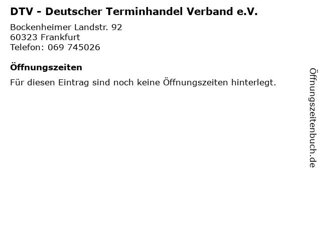 DTV - Deutscher Terminhandel Verband e.V. in Frankfurt: Adresse und Öffnungszeiten