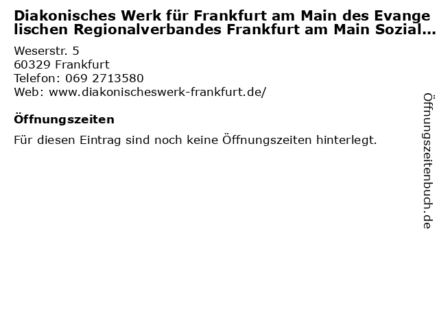 Diakonisches Werk für Frankfurt am Main des Evangelischen Regionalverbandes Frankfurt am Main Soziale Einrichtung WESER5 Diakoniezentrum in Frankfurt: Adresse und Öffnungszeiten