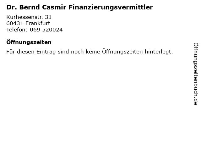 Dr. Bernd Casmir Finanzierungsvermittler in Frankfurt: Adresse und Öffnungszeiten