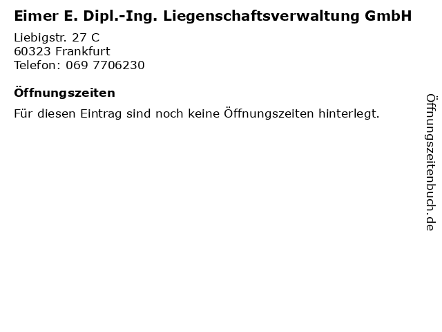 Eimer E. Dipl.-Ing. Liegenschaftsverwaltung GmbH in Frankfurt: Adresse und Öffnungszeiten