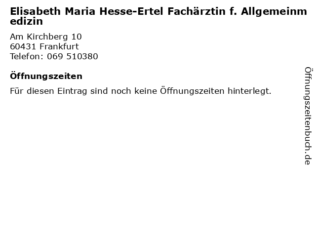 Elisabeth Maria Hesse-Ertel Fachärztin f. Allgemeinmedizin in Frankfurt: Adresse und Öffnungszeiten