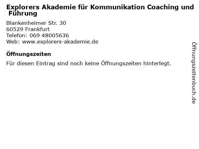 Explorers Akademie für Kommunikation Coaching und Führung in Frankfurt: Adresse und Öffnungszeiten