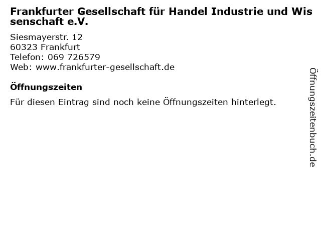 Frankfurter Gesellschaft für Handel Industrie und Wissenschaft e.V. in Frankfurt: Adresse und Öffnungszeiten