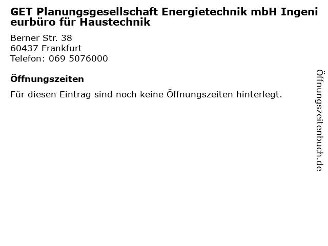 GET Planungsgesellschaft Energietechnik mbH Ingenieurbüro für Haustechnik in Frankfurt: Adresse und Öffnungszeiten