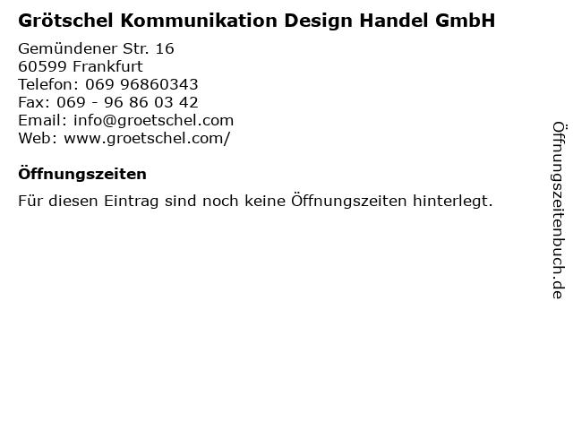 Grötschel Kommunikation Design Handel GmbH in Frankfurt: Adresse und Öffnungszeiten