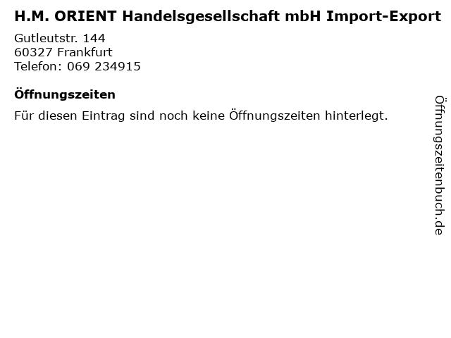 H.M. ORIENT Handelsgesellschaft mbH Import-Export in Frankfurt: Adresse und Öffnungszeiten