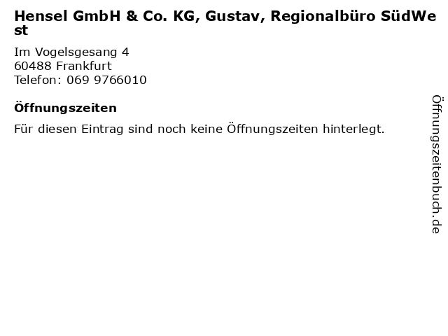 Hensel GmbH & Co. KG, Gustav, Regionalbüro SüdWest in Frankfurt: Adresse und Öffnungszeiten