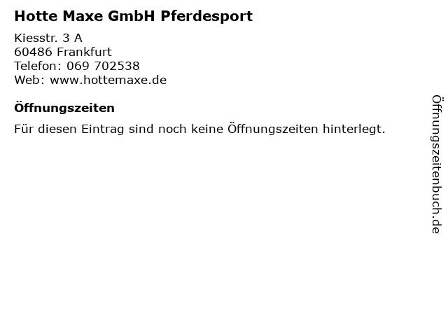 Hotte Maxe GmbH Pferdesport in Frankfurt: Adresse und Öffnungszeiten