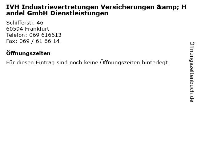 IVH Industrievertretungen Versicherungen & Handel GmbH Dienstleistungen in Frankfurt: Adresse und Öffnungszeiten