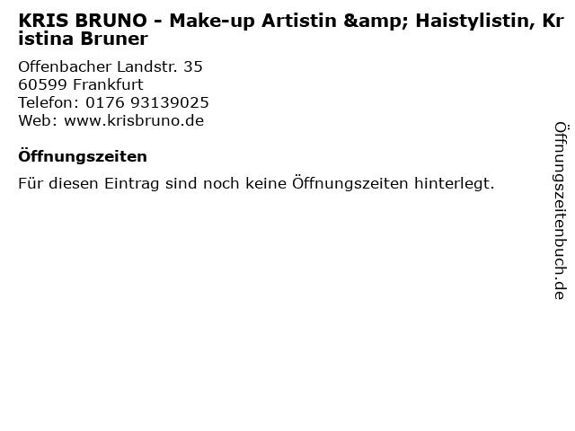 KRIS BRUNO - Make-up Artistin & Haistylistin, Kristina Bruner in Frankfurt: Adresse und Öffnungszeiten