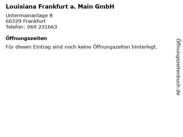 Louisiana Frankfurt a. Main GmbH in Frankfurt: Adresse und Öffnungszeiten