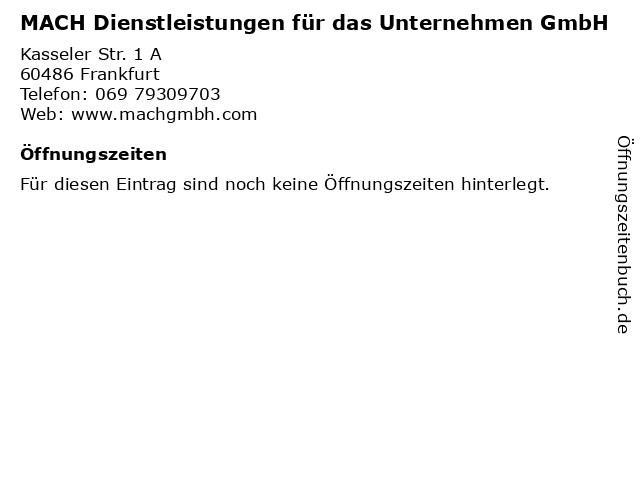 MACH Dienstleistungen für das Unternehmen GmbH in Frankfurt: Adresse und Öffnungszeiten