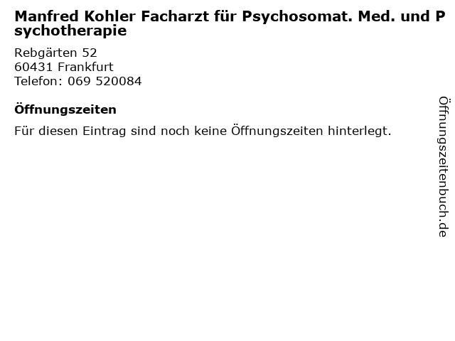 Manfred Kohler Facharzt für Psychosomat. Med. und Psychotherapie in Frankfurt: Adresse und Öffnungszeiten