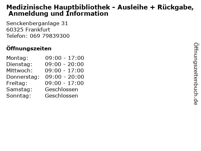 Medizinische Hauptbibliothek - Ausleihe + Rückgabe, Anmeldung und Information in Frankfurt: Adresse und Öffnungszeiten