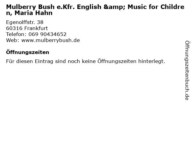 Mulberry Bush e.Kfr. English & Music for Children, Maria Hahn in Frankfurt: Adresse und Öffnungszeiten
