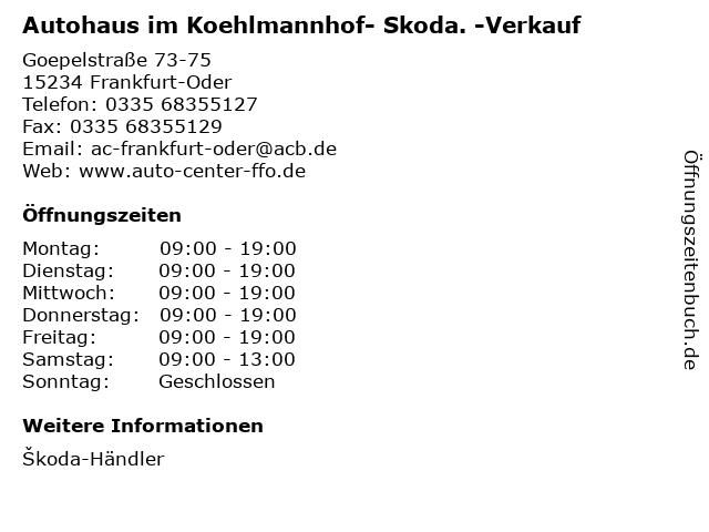 Autohaus im Koehlmannhof- Skoda. -Verkauf in Frankfurt-Oder: Adresse und Öffnungszeiten