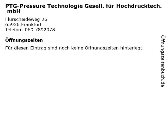 PTG-Pressure Technologie Gesell. für Hochdrucktech. mbH in Frankfurt: Adresse und Öffnungszeiten
