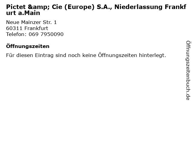 Pictet & Cie (Europe) S.A., Niederlassung Frankfurt a.Main in Frankfurt: Adresse und Öffnungszeiten