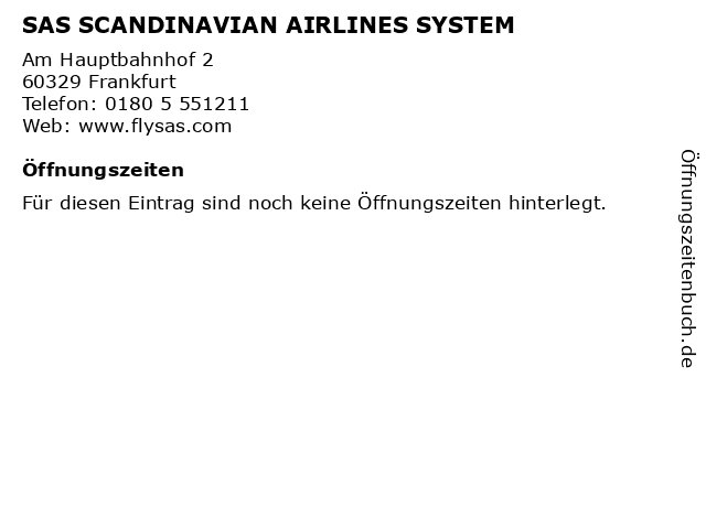 SAS SCANDINAVIAN AIRLINES SYSTEM in Frankfurt: Adresse und Öffnungszeiten