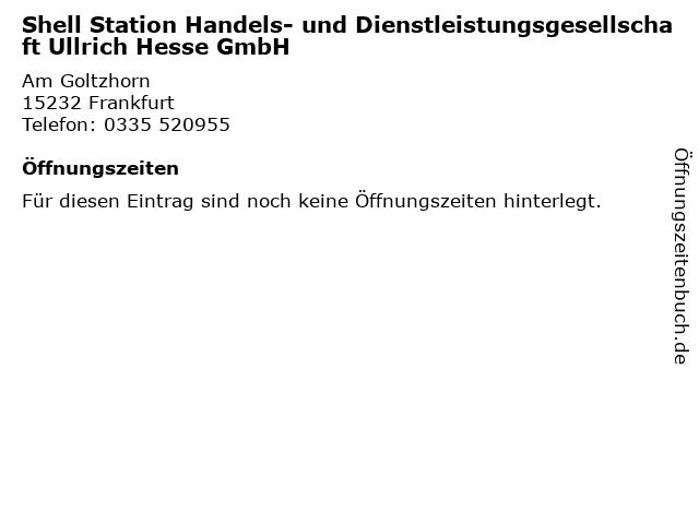 Shell Station Handels- und Dienstleistungsgesellschaft Ullrich Hesse GmbH in Frankfurt: Adresse und Öffnungszeiten