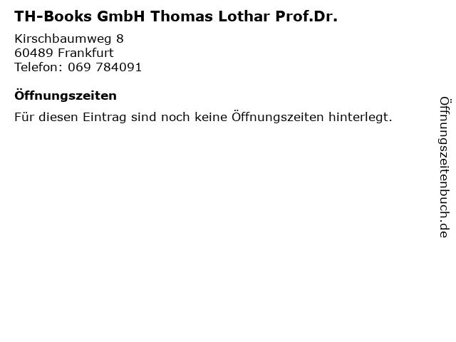 TH-Books GmbH Thomas Lothar Prof.Dr. in Frankfurt: Adresse und Öffnungszeiten