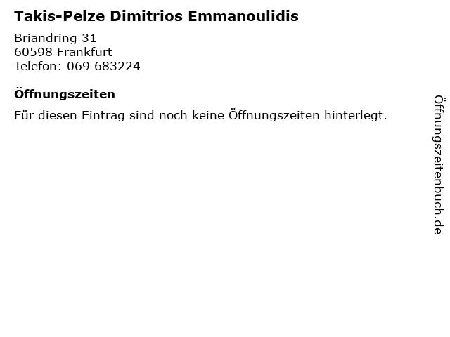 Takis-Pelze Dimitrios Emmanoulidis in Frankfurt: Adresse und Öffnungszeiten
