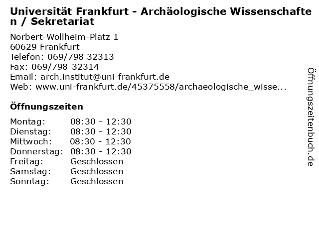 Universität Frankfurt - Archäologische Wissenschaften / Sekretariat in Frankfurt: Adresse und Öffnungszeiten
