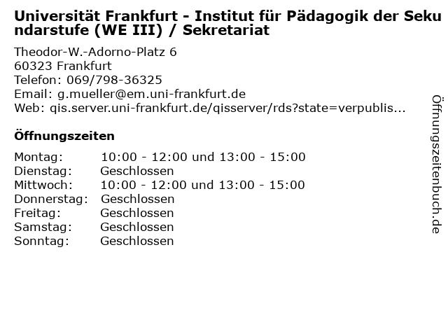 Universität Frankfurt - Institut für Pädagogik der Sekundarstufe (WE III) / Sekretariat in Frankfurt: Adresse und Öffnungszeiten