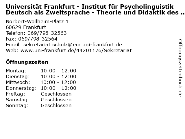 Universität Frankfurt - Institut für Psycholinguistik Deutsch als Zweitsprache - Theorie und Didaktik des Zweitspracherwerbs / Sekretariat in Frankfurt: Adresse und Öffnungszeiten