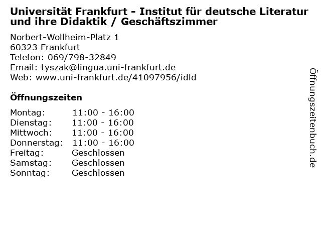 Universität Frankfurt - Institut für deutsche Literatur und ihre Didaktik / Geschäftszimmer in Frankfurt: Adresse und Öffnungszeiten