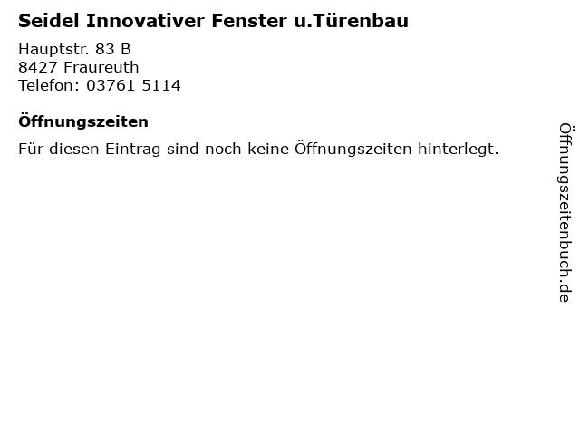 Seidel Innovativer Fenster u.Türenbau in Fraureuth: Adresse und Öffnungszeiten
