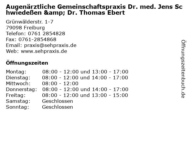 Augenärztliche Gemeinschaftspraxis Dr. med. Jens Schwiedeßen & Dr. Thomas Ebert in Freiburg: Adresse und Öffnungszeiten