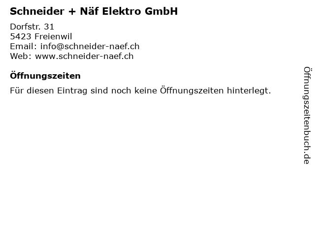 Schneider + Näf Elektro GmbH in Freienwil: Adresse und Öffnungszeiten