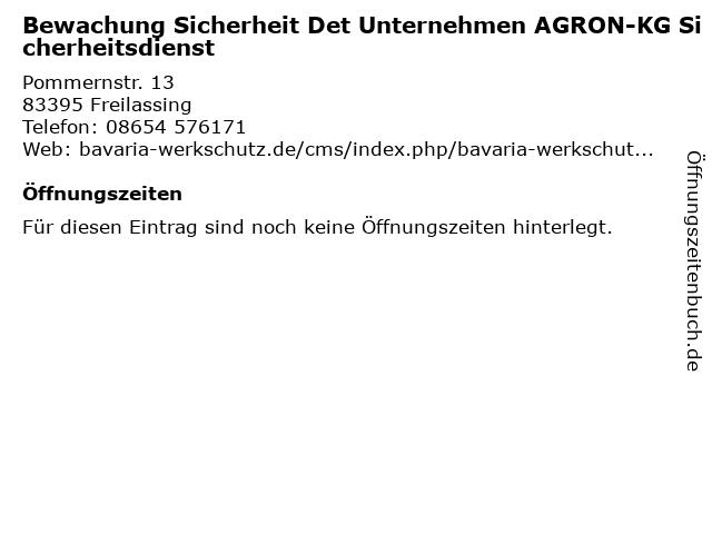 Bewachung Sicherheit Det Unternehmen AGRON-KG Sicherheitsdienst in Freilassing: Adresse und Öffnungszeiten