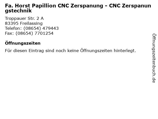 Fa. Horst Papillion CNC Zerspanung - CNC Zerspanungstechnik in Freilassing: Adresse und Öffnungszeiten