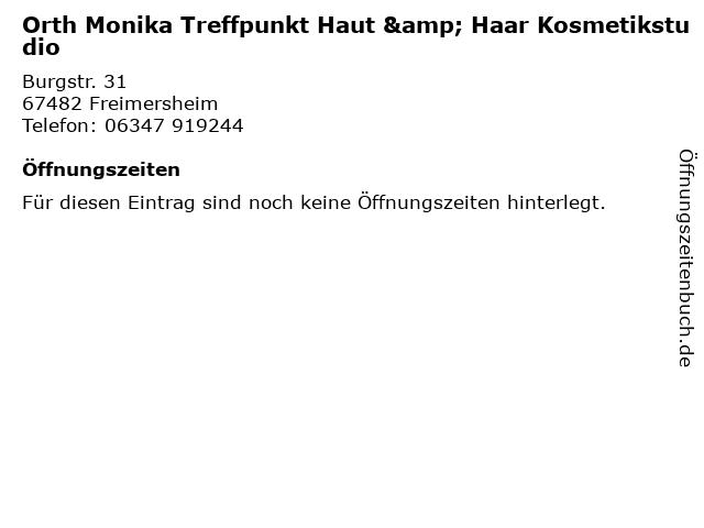 Orth Monika Treffpunkt Haut & Haar Kosmetikstudio in Freimersheim: Adresse und Öffnungszeiten