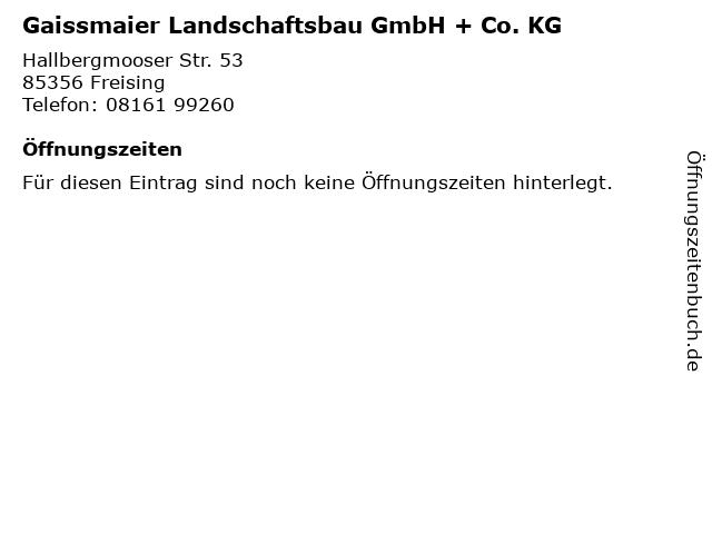 Gaissmaier Landschaftsbau GmbH + Co. KG in Freising: Adresse und Öffnungszeiten