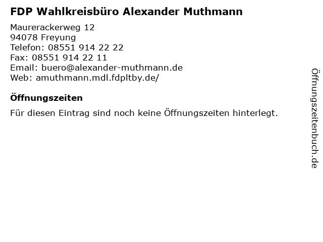 FDP Wahlkreisbüro Alexander Muthmann in Freyung: Adresse und Öffnungszeiten