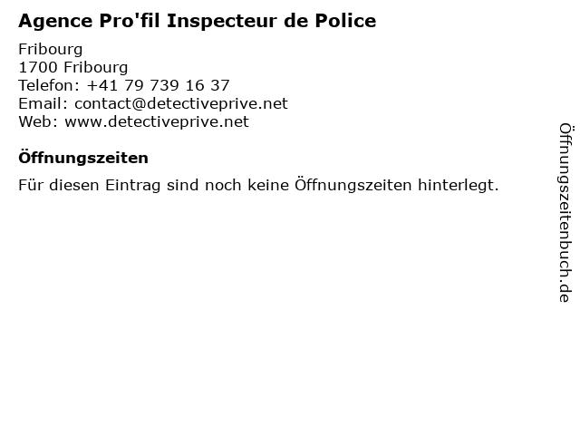 Agence Pro'fil Inspecteur de Police in Fribourg: Adresse und Öffnungszeiten